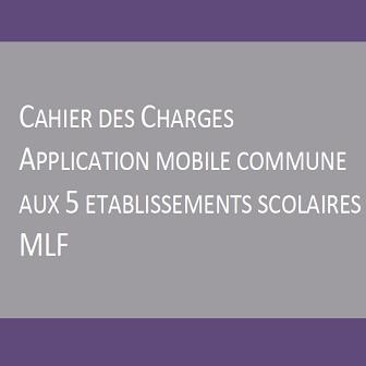 CAHIER DES CHARGES – APPLICATION MOBILE COMMUNE AUX 5 ETABLISSEMENTS SCOLAIRES MLF