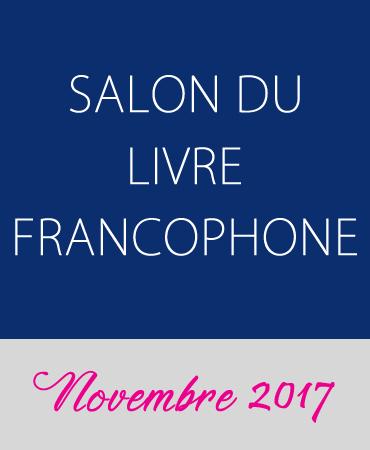 SALON DU LIVRE FRANCOPHONE 2017-2018