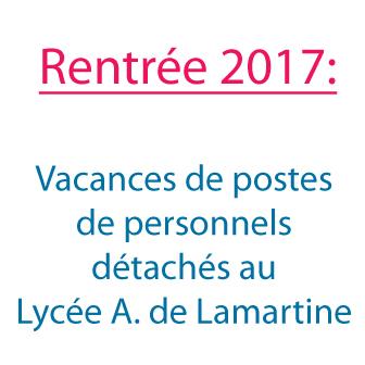 RENTRÉE 2017 : VACANCES DE POSTES DE PERSONNELS DÉTACHÉS AU LYCÉE A. DE LAMARTINE