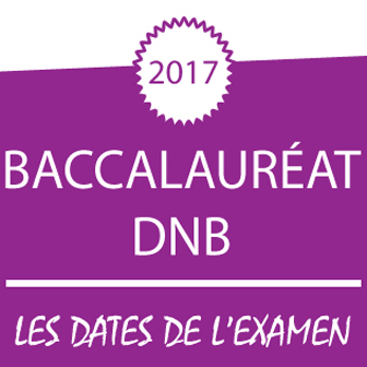 CALENDRIERS DES EXAMENS (DNB ET BACCALAURÉAT) – SESSION 2017