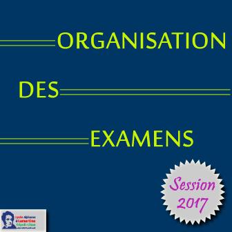 ORGANISATION DES EXAMENS – SESSION 2017