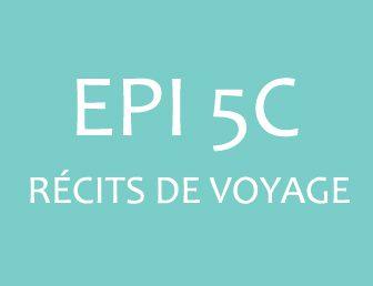 EPI 5C – RÉCITS DE VOYAGE