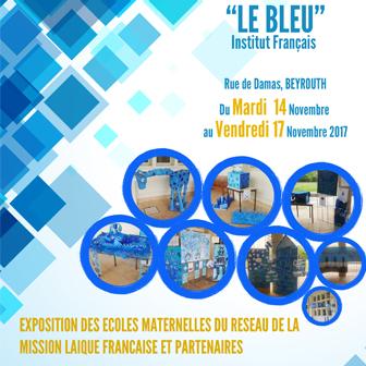 LE BLEU: EXPOSITION DES ÉCOLES MATERNELLES DU RÉSEAU DE LA MISSION LAÏQUE FRANÇAISE ET PARTENAIRES
