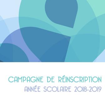 PROCÉDURE DE RÉINSCRIPTION – ANNÉE SCOLAIRE 2018-2019