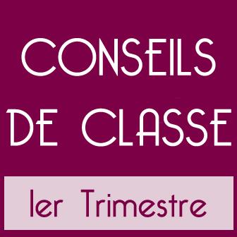 CONSEILS DE CLASSE DU PREMIER TRIMESTRE