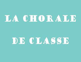 LA CHORALE DE CLASSE