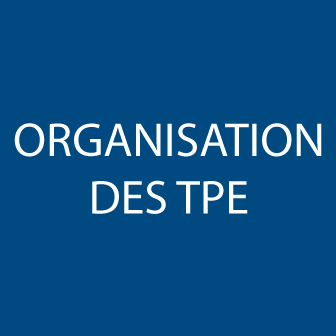ORGANISATION DES TPE