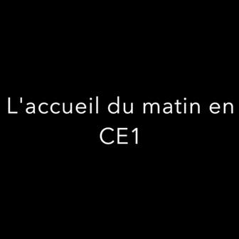 LE RITUEL D'ACCUEIL EN CE1 EN VIDÉO … OU COMMENT BIEN COMMENCER LA JOURNÉE!
