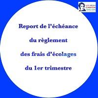 Report de l'échéance du règlement des frais d'écolages du 1er trimestre