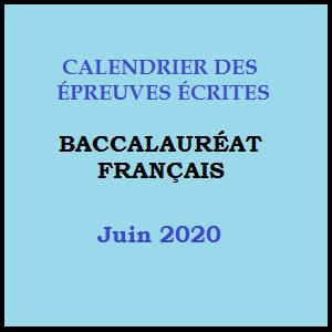 CALENDRIER DES EPREUVES ECRITES DU BACCALAUREAT FRANÇAIS, SESSION DE JUIN 2020