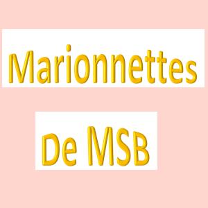 Les marionnettes de la MSB