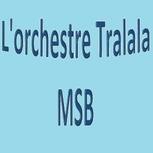L'orchestre Tralala des MSB
