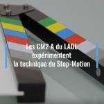 Les CM2 A s'initient à l'animation en volume (ou stop motion)
